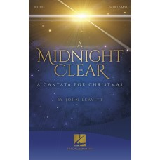 A Midnight Clear, A Cantata for Christmas (Choral)
